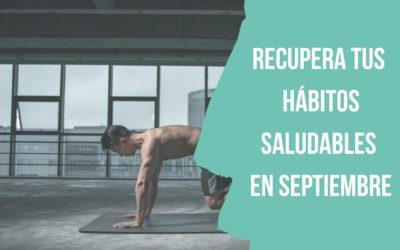 Cómo volver a tus hábitos saludables en septiembre: Vuelta a la rutina